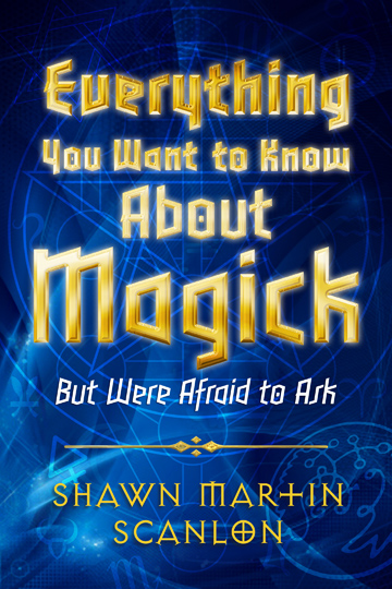 Everything You Want to Know About Magick (But Were Afraid To Ask)